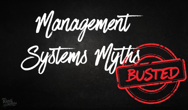 Management Systems Myths Busted